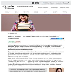 Rentrée scolaire : 10 livres pour raconter des femmes inspirantes