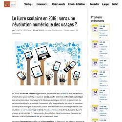 Le livre scolaire en 2016 : vers une révolution numérique des usages ? - Labo de l'Edition
