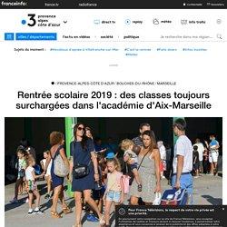 Rentrée scolaire 2019 : des classes toujours surchargées dans l'académie d'Aix-Marseille - France 3 Provence-Alpes-Côte d'Azur