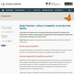 Serge Tisseron : naître à l'empathie, le jeu des trois figures