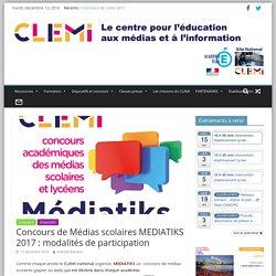 Concours de Médias scolaires MEDIATIKS 2017 (Date limite : 11/03/17)