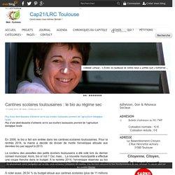 Cantines scolaires toulousaines : le bio au régime sec - Cap21/LRC Toulouse