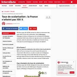 Taux de scolarisation : la France n'atteint pas 100 % - Les pays champions de l'éducation - L'Internaute Actualite