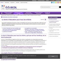 Scolarisation des élèves handicapés - La scolarisation des élèves en situation de handicap.