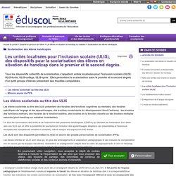 Scolarisation des élèves handicapés - Les unités localisées pour l'inclusion scolaire (ULIS)