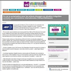 Fin de la scolarisation pour les enfants étrangers en situation irrégulière contraire aux conventions internationales (Vallaud-Belkacem)