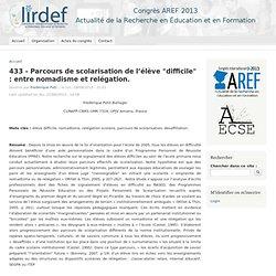 """433 - Parcours de scolarisation de l'élève """"difficile"""" : entre nomadisme et relégation."""