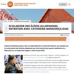 Scolariser des élèves allophones, entretien avec Catherine Mendonça-Dias