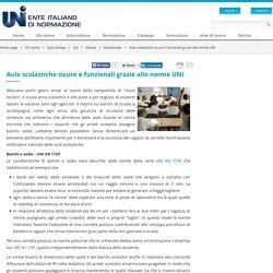 Aule scolastiche sicure e funzionali grazie alle norme UNI - UNI - ENTE ITALIANO DI NORMAZIONE