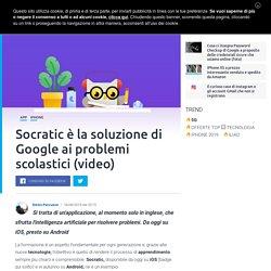 Socratic è la soluzione di Google ai problemi scolastici (video)