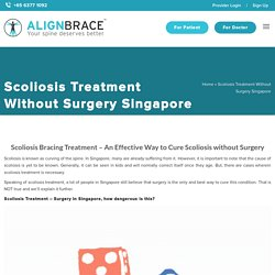 Scoliosis Treatment Without Surgery Singapore