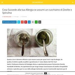 Come scompare la tua Allergia con la Zeolite e la Spirulina