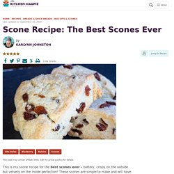 Scone Recipe: The Best Scones Ever