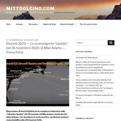 """Elezioni 2020 - Lo sconvolgente """"Update"""" del 26 novembre 2020, di Mike Adams - Prima Parte - MITTDOLCINO.COM"""
