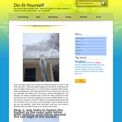 Roof snow rake scooper tool - easy DIY using a 5 gallon bucket, a shower curtain, and a pole - do it yourself