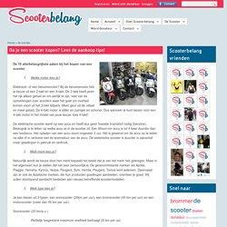 Ga je een scooter kopen? Lees de aankoop tips!