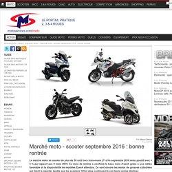 Marché moto - scooter septembre 2016 : bonne rentrée