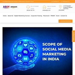 Scope of Social Media Marketing in India :