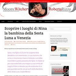 Scoprire i luoghi di Nina la bambina della Sesta Luna a Venezia