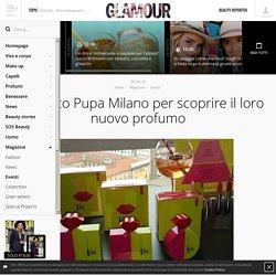 All'evento Pupa Milano per scoprire il loro nuovo profumo - Glamour.it