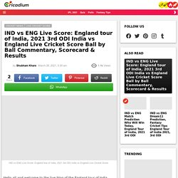 IND vs ENG Live Score: England tour of India, 2021 3rd ODI India vs England Live Cricket Score