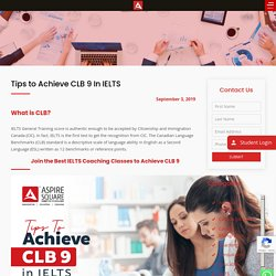 How to Score CLB 9 In IELTS General Exam - IELTS to CLB Conversion