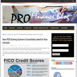 How FICO Scoring System is Essentially Linked to Your Lifestyle