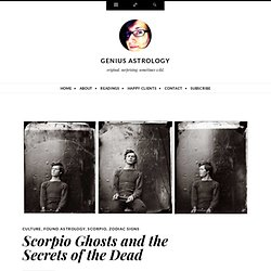 Scorpio Ghosts and the Secrets of the Dead
