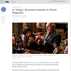 In 'Hugo,' Scorsese Salutes A Movie Magician