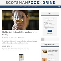 10 of the best Scotch whiskies (as chosen by the experts)