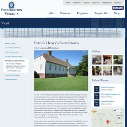 Patrick Henry's Scotchtown - The House and Plantation » Preservation Virginia