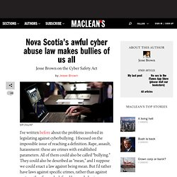 Nova Scotia's awful cyber abuse law makes bullies of us all - Blog Central, Jesse Brown