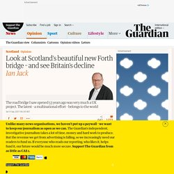 Look at Scotland's beautiful new Forth bridge – and see Britain's decline