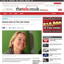 Greens keen on Yes vote 'chaos' - Scotland / News / The Evening Telegraph