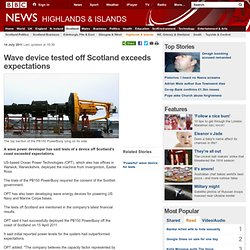 Wave device tested off Scotland exceeds expectations