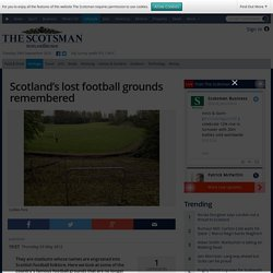 Scotland's lost football grounds remembered