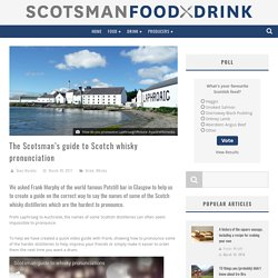 The Scotsman's guide to Scotch whisky pronunciation - Scotsman Food and Drink