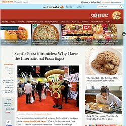 Scott's Pizza Chronicles: Why I Love the International Pizza Expo