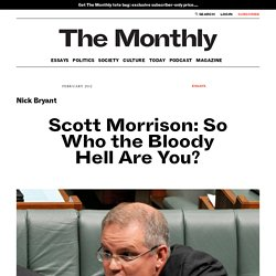 Scott Morrison: So Who the Bloody Hell Are You?: