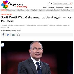 Scott Pruitt Will Make America Great Again — For Polluters