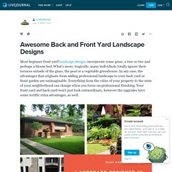Awesome Back and Front Yard Landscape Designs: scottadesign — LiveJournal