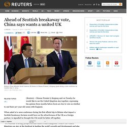 Ahead of Scottish breakaway vote, China says wants a united UK