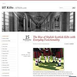 The Rise of Stylish Scottish Kilts with Everyday Functionality