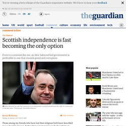 Scottish independence is fast becoming the only option