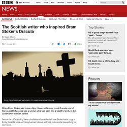 The Scottish writer who inspired Bram Stoker's Dracula
