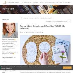 Poznaj bliżej Szkocję, czyli Scottish TABOO (do pobrania) - Karolina Lubas - English Teacher