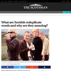 What are Scottish reduplicate words and why are they amazing?
