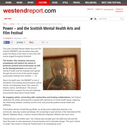 Power – and the Scottish Mental Health Arts and Film Festival - WestEndReport.com - WestEndReport.com