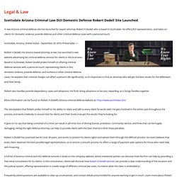 Scottsdale Arizona Criminal Law DUI Domestic Defense Robert Dodell Site Launched