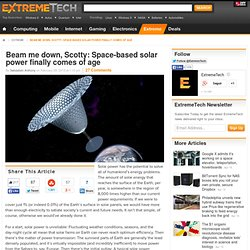 Beam me down, Scotty: Space-based solar power finally comes of age